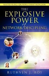 The Explosive Power Of Network Discipling Book PDF