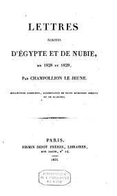 Lettres écrites d'Egypte et de Nubie en 1828 et 1829: collection complète, accompagnée de trois mémoires inédits et de planches