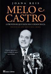 Melo e Castro - O Provedor que Dizia sim à Democracia