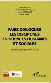 Faire dialoguer les disciplines en sciences humaines et sociales: Épistémologie et études de cas