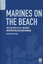 Marines on the Beach: The Politics of U.S. Military Intervention Decision Making