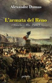 L'armata del Reno: I Bianchi e i Blu – Parte I