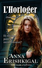 L'Horloger: Nouvelle (Édition française) : French Edition