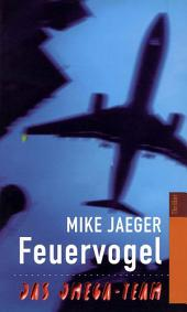 Feuervogel: Thriller (Pseudonym: Mike Jaeger)