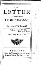 A Letter to the Learned Dr. Woodward: By Dr. Byfield