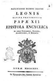 Sanctissimi domini nostri domini Leonis divina providentia papæ 12. Epistola encyclica ad omnes patriarchas, primates, archiepiscopos, et episcopos