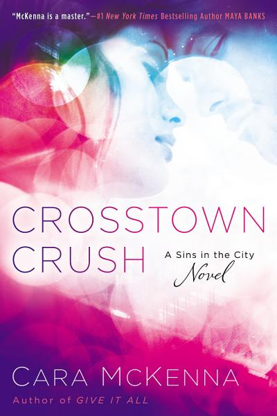 Download Crosstown Crush Book