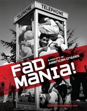 Fad Mania!: A History of American Crazes