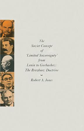 The Soviet Concept of  Limited Sovereignty  from Lenin to Gorbachev PDF