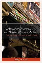 Front Cover Iconography and Algerian Women's Writing: Heuristic Implications of the Recto-Verso Effect