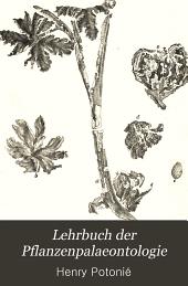 Lehrbuch der pflanzenpalaeontologie: mit besonderer rücksicht auf die bedürfnisse des geologen, Teile 1-2