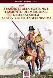 Stradioti: alba, fortuna e tramonto dei mercenari greco-albanesi al servizio della Serenissima