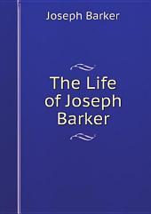 The Life of Joseph Barker