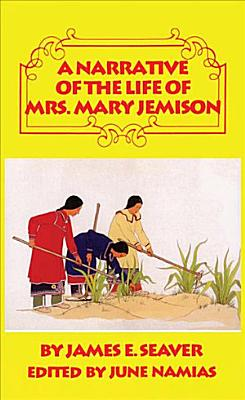A Narrative of the Life of Mrs  Mary Jemison PDF