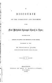 A Discourse on the Formation and Progress of the First Methodist Episcopal Church in Lynn: Delivered on the Sabbath Following the Reopening of the Church, November 14, 1858