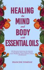 Healing the Mind and Body with Essential Oils
