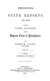 Pennsylvania State Reports Containing Cases Decided by the Supreme Court of Pennsylvania: Volume 30