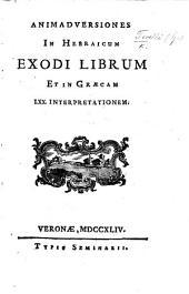 Animadversiones in Hebraicum Exodi librum, et in Græcam LXX. interpretationem