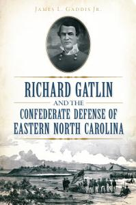 Richard Gatlin and the Confederate Defense of Eastern North Carolina PDF