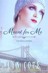 Meant for Me: The Carlyle Women
