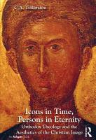 Icons in Time  Persons in Eternity PDF