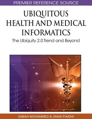 Ubiquitous Health and Medical Informatics  The Ubiquity 2 0 Trend and Beyond PDF