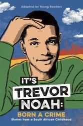 It S Trevor Noah Born A Crime Book PDF