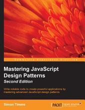 Mastering JavaScript Design Patterns: Edition 2