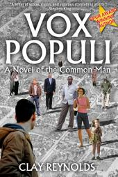 Vox Populi: A Novel of the Common Man