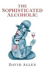 The Sophisticated Alcoholic