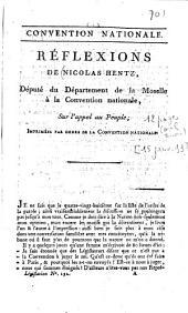 Réflexions de Nicolas Hentz, député du département de la Moselle à la Convention nationale: sur l'appel au peuple