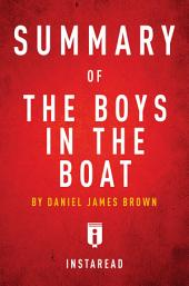 Summary of The Boys in the Boat by Daniel James Brown: Nine Americans and Their Epic Quest for Gold at the 1936 Berlin Olympics