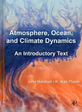 Atmosphere, Ocean and Climate Dynamics: An Introductory Text