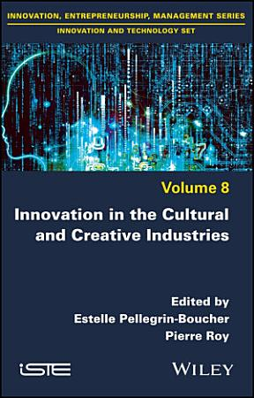 Innovation in the Cultural and Creative Industries PDF
