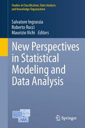 New Perspectives in Statistical Modeling and Data Analysis: Proceedings of the 7th Conference of the Classification and Data Analysis Group of the Italian Statistical Society, Catania, September 9 - 11, 2009