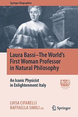 Laura Bassi   The World s First Woman Professor in Natural Philosophy