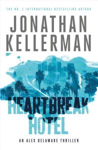 Heartbreak Hotel  Alex Delaware series  Book 32  Book