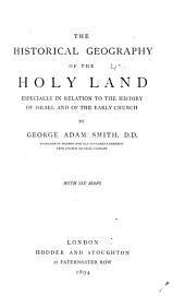 The Historical Geography of the Holy Land: Especially in Relation to the History of Israel and of the Early Church