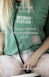 Sexy Nylon Strumpfhosen Girl 5: Krankenschwester: Photo Buch