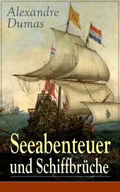 Seeabenteuer und Schiffbrüche (Vollständige deutsche Ausgabe): Wahre Geschichten der Geretteten
