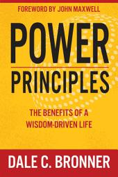 Power Principles: The Benefits of a Wisdom-Driven Life