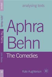 Aphra Behn: The Comedies