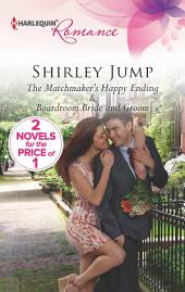 The Matchmaker's Happy Ending: Boardroom Bride and Groom