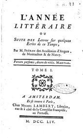 L'annee litteraire ou Suite des lettres sur quelques ecrits de ce temps