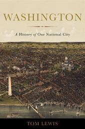 Washington: A History of Our National City