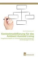 Kontextmodellierung f  r das Ambient Assisted Living PDF