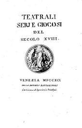 Teatrali serj e giocosi del secolo 18