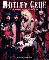 Motley Crue: A Visual History: 1983 - 1990