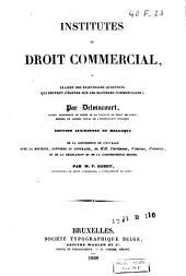 Institutes de droit commercial, ou examen des principales questions qui peuvent s'élever sur les matières commerciales