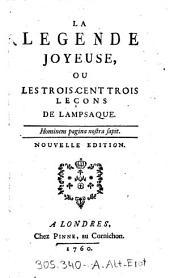 """""""La"""" Legende joyeuse, ou les trois cent trois lecons de Lampsaque"""